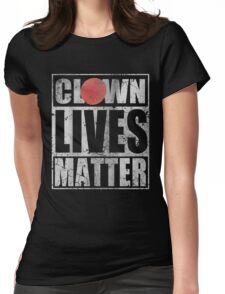 Clown Lives Matter Womens Fitted T-Shirt