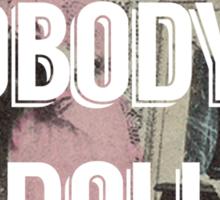Nobody's Doll  Sticker
