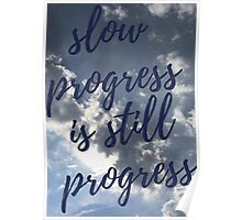 Slow Progress Is Still Progress (sky variant) Poster