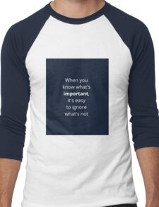 when you know what's important Men's Baseball ¾ T-Shirt