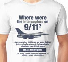 Where were the 9/11 interceptors? Unisex T-Shirt