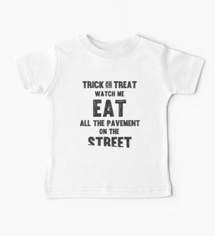 Trick or treating closer to the ground Baby Tee