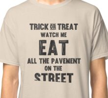 Trick or treating closer to the ground Classic T-Shirt