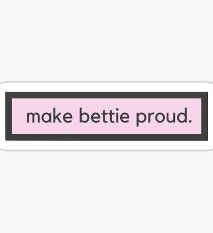 Make Bettie Proud Sticker