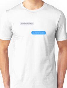 Laurie? Laurie. Unisex T-Shirt