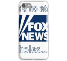 No Atheists in Fox News Holes iPhone Case/Skin