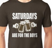 Saturdays Are For The Boys Unisex T-Shirt