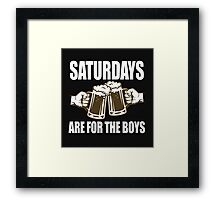 Saturdays Are For The Boys Framed Print