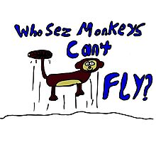 Who sez monkeys can't fly Photographic Print