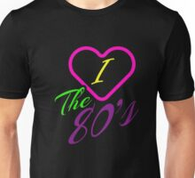 I love the 80s shirt Gift tee for men and women born in 1980's Awesome I Love 80th T-Shirt Unisex T-Shirt