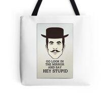 Hey Stupid Tote Bag