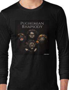 Pughemian Rhapsody Long Sleeve T-Shirt
