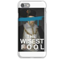 The Wisest Fool v.1 iPhone Case/Skin