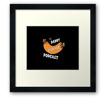Daddy Sausage Podcast Framed Print