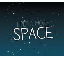 I need more space on starfield Photographic Print