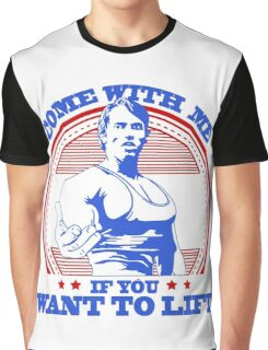 Arnold Schwarzenegger Gym Come With Me If You Want To Lift training Graphic T-Shirt