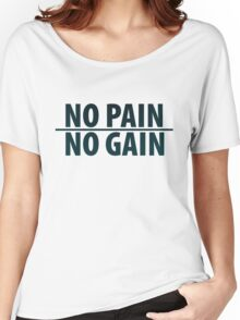 No pain no gain logo Women's Relaxed Fit T-Shirt