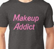 Makeup Addict Unisex T-Shirt