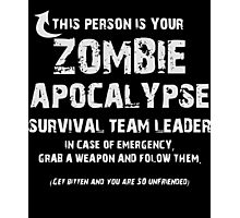 This Persons Is Your Zombie Apocalypse T Shirt Photographic Print
