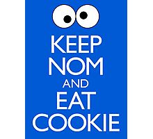 Keep Nom & Eat Cookie Photographic Print