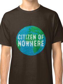 Citizen of Nowhere - v1 Classic T-Shirt