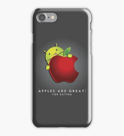 Apples are great... for eating! iPhone Case/Skin