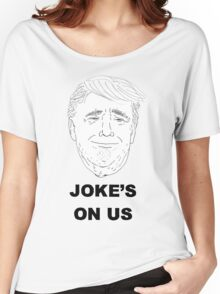 Joke's On Us Women's Relaxed Fit T-Shirt