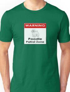 Poodle Patrol Zone - Funny Dog Sticker Unisex T-Shirt