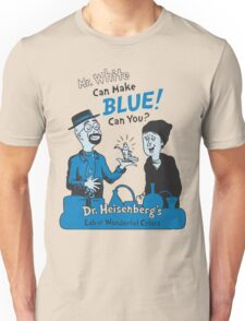 Mr. White Can Make Blue! Can You? Unisex T-Shirt