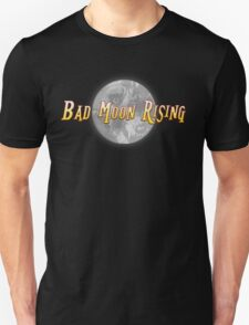 Bad Moon Rising Unisex T-Shirt