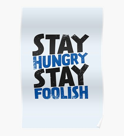 Stay Hungry. Stay Foolish. Poster