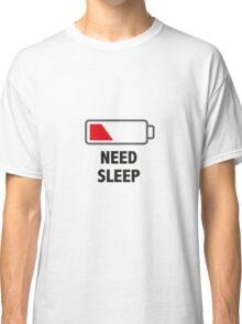Need Sleep! Classic T-Shirt