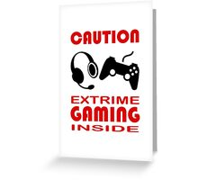 Caution Extreme Gaming inside - Programming Greeting Card