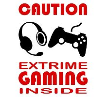 Caution Extreme Gaming inside - Programming Photographic Print