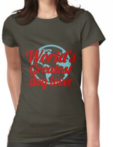 World's Greatest Dog Lover Womens Fitted T-Shirt