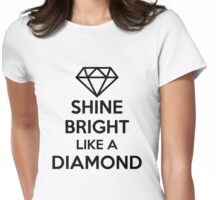 Shine Bright Like A Diamond Womens Fitted T-Shirt