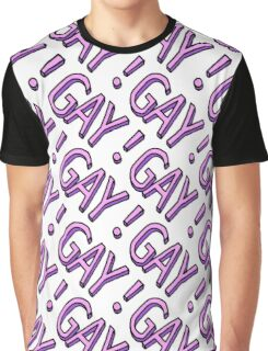 GAY!GAY!GAY! Graphic T-Shirt