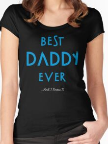 Best Daddy Ever...And I Knew It Women's Fitted Scoop T-Shirt