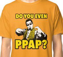PPAP Pen Pineapple Apple Pen - Do You Even PPAP? Classic T-Shirt