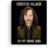 Sirius Black is My Home Dog Canvas Print