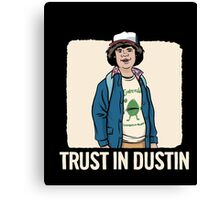 Trust In D-U-S-T-I-N - S-tranger Of A T-hings T-Shirts Canvas Print
