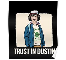Trust In D-U-S-T-I-N - S-tranger Of A T-hings T-Shirts Poster