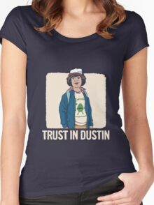 Trust In D-U-S-T-I-N - S-tranger Of A T-hings T-Shirts Women's Fitted Scoop T-Shirt