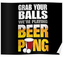 Grab Your Beer Pong Poster
