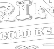 Keep Calm and Drink Cold Beer Sticker