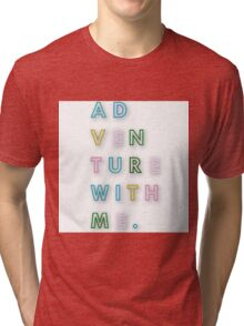 Ad-ven-ture with me.Typography,cool text,contemporary art,colorful,multi color,fun,happy,funny Tri-blend T-Shirt