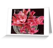 """If I Had A Flower ..."" Greeting Card"