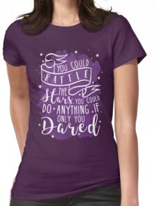You Could Rattle The Stars Womens Fitted T-Shirt