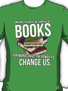 Always be careful of books T-Shirt