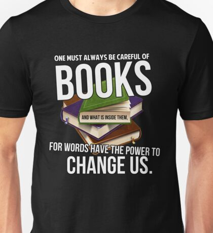 Always be careful of books Unisex T-Shirt